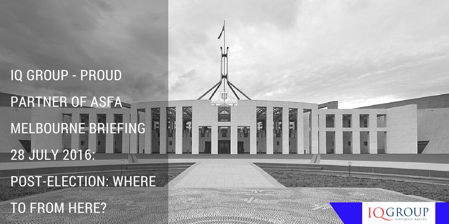 "ASFA Melbourne Briefing ""Post Election – Where to from here"""