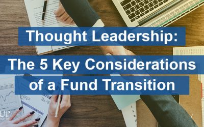 The 5 Key Considerations of a Fund Transition