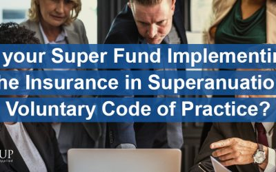 Is your Super Fund implementing the Insurance in Superannuation Voluntary Code of Practice?