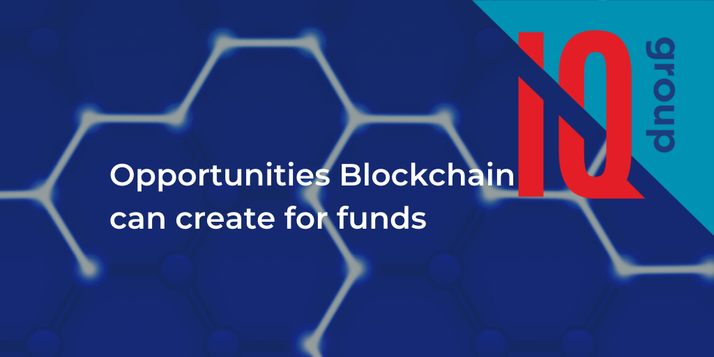 Opportunities Blockchain can create for funds