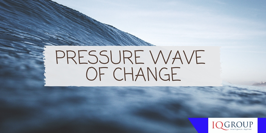 The pressure wave of change
