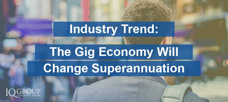 The Gig Economy Will Change Super
