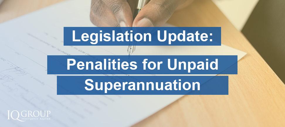 Legislation Update: Penalties for Unpaid Superannuation