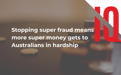 Stopping super fraud means more super money gets to Australians in hardship