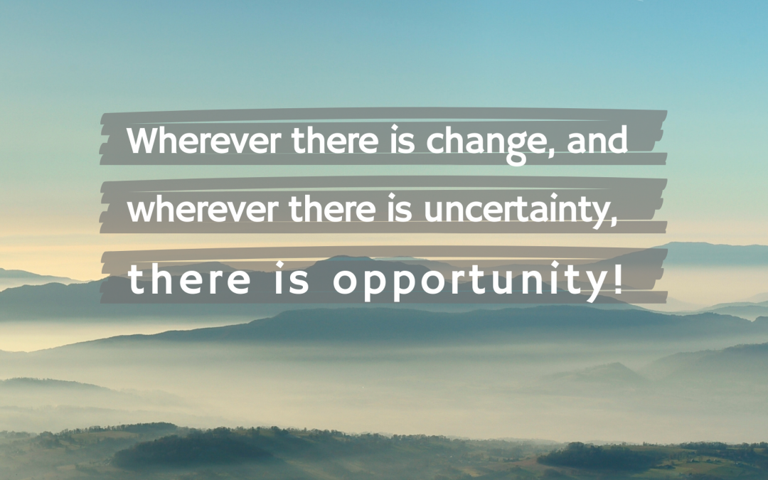 THE OPPORTUNITY OF CHANGE